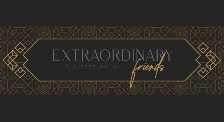 Extraordinary Friends, DIA Gala 2020