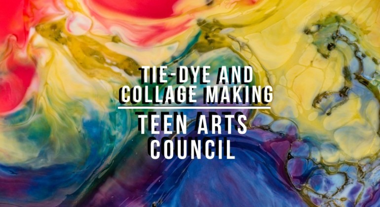 The text DIA Teen Arts Council Tie Dye and Collages with a tie dye background